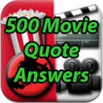 500 Movie Quote Answers