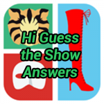 Hi Guess the Show Answers