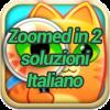 Zoomed in 2 soluzioni Italiano