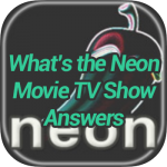 What's The Neon Movie TV Show Answers