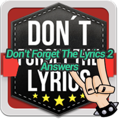 Dont-Forget-The-Lyrics-2-Answers
