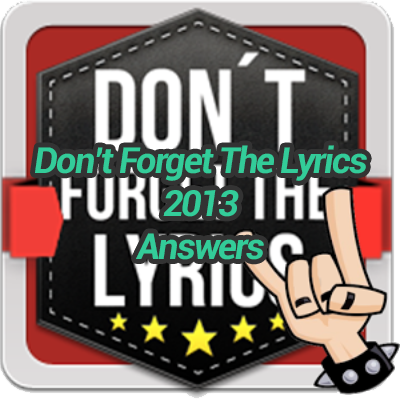 Dont-Forget-The-Lyrics-2013-Answers