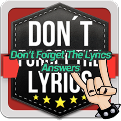 Dont-Forget-The-Lyrics-Answers