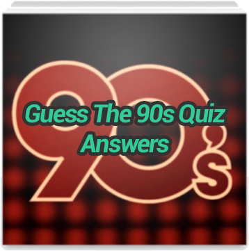 Guess-The-90s-Quiz-Answers.png