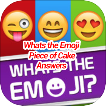 Whats The Emoji Piece Of Cake Answers Game Solver