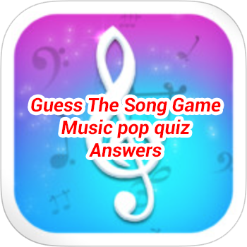 Guess The Song Game Music Pop Quiz Answers - Game Solver