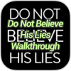 Do Not Believe His Lies Walkthrough
