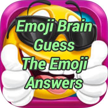 Emoji Brain Guess The Emoji Answers Game Solver
