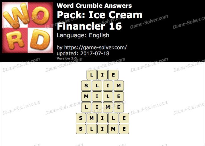 Word Crumble Ice Cream-Financier 16 Answers