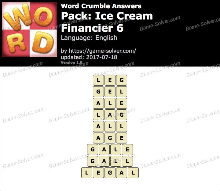 Word Crumble Ice Cream-Financier 6 Answers