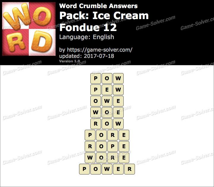 Word Crumble Ice Cream-Fondue 12 Answers
