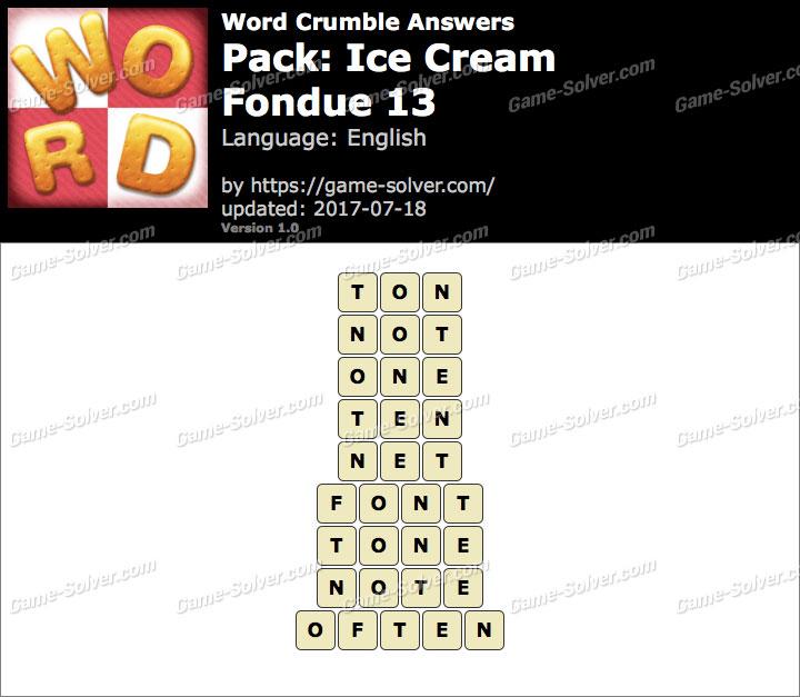 Word Crumble Ice Cream-Fondue 13 Answers