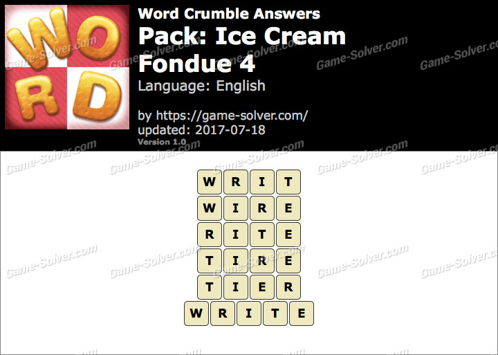 Word Crumble Ice Cream-Fondue 4 Answers
