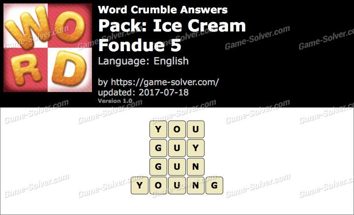 Word Crumble Ice Cream-Fondue 5 Answers
