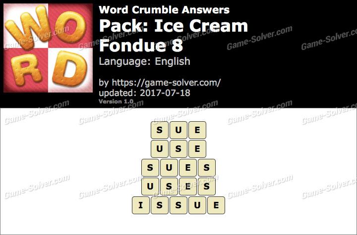 Word Crumble Ice Cream-Fondue 8 Answers