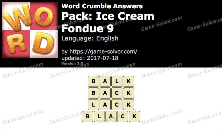 Word Crumble Ice Cream-Fondue 9 Answers