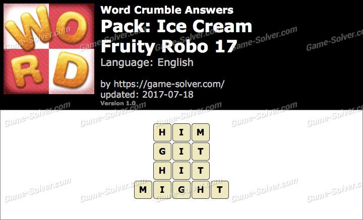 Word Crumble Ice Cream-Fruity Robo 17 Answers