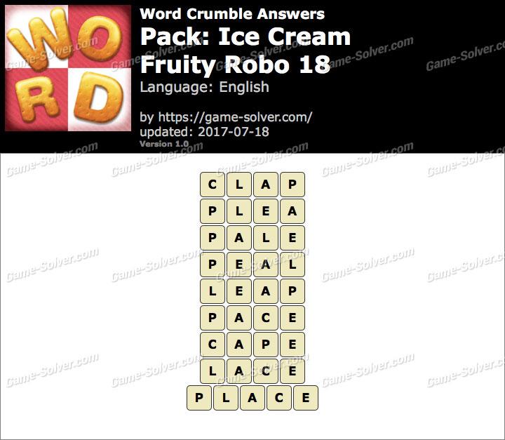 Word Crumble Ice Cream-Fruity Robo 18 Answers