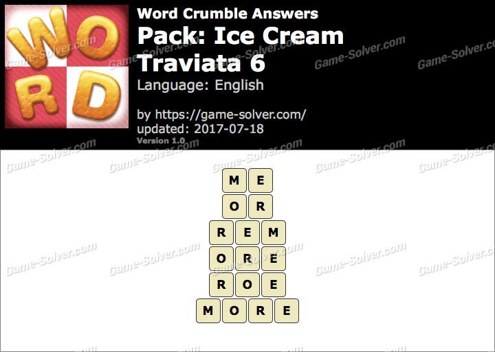 Word Crumble Ice Cream-Traviata 6 Answers