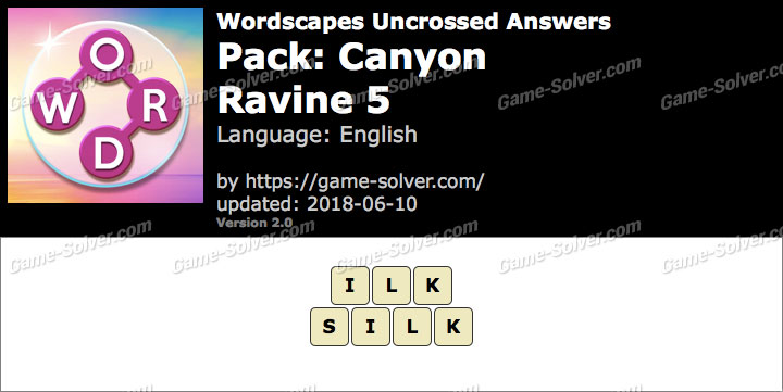 Wordscapes Uncrossed Canyon-Ravine 5 Answers
