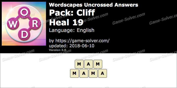 Wordscapes Uncrossed Cliff-Heal 19 Answers