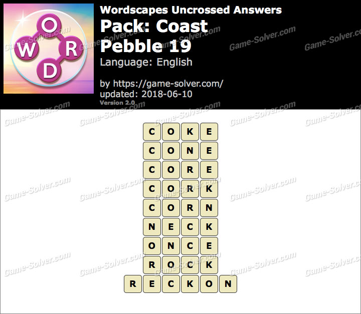 Wordscapes Uncrossed Coast-Pebble 19 Answers