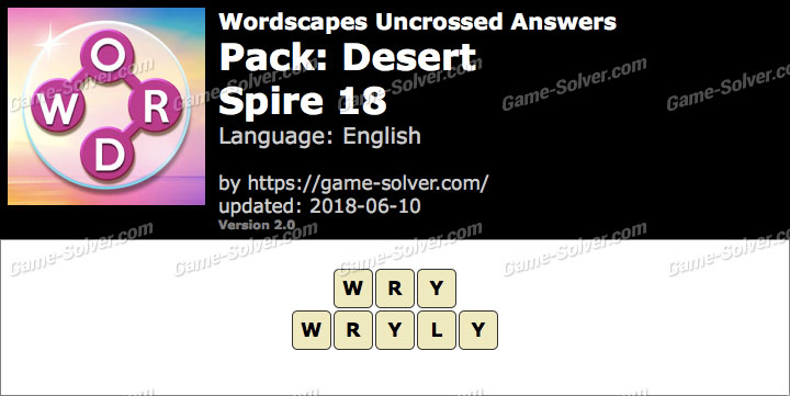 Wordscapes Uncrossed Desert-Spire 18 Answers