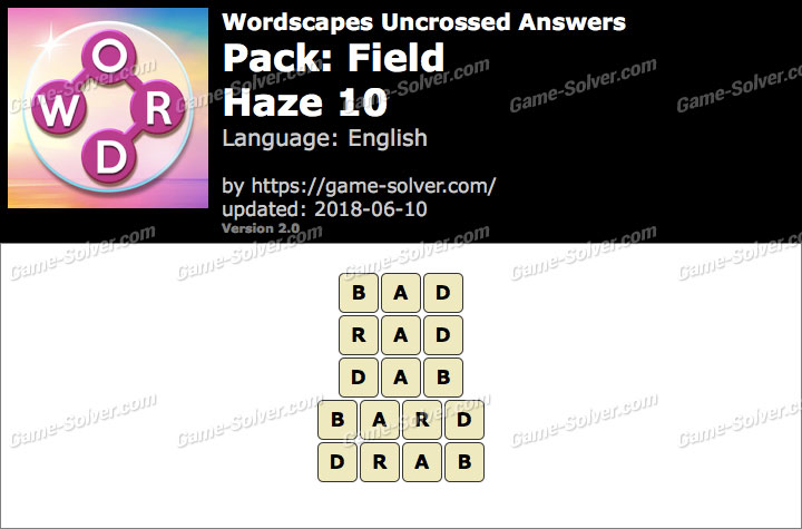 Wordscapes Uncrossed Field-Haze 10 Answers