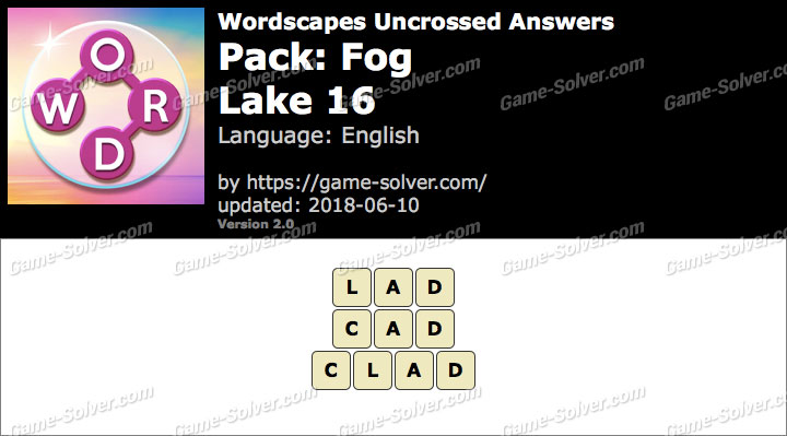 Wordscapes Uncrossed Fog-Lake 16 Answers