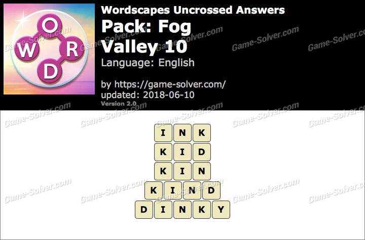 Wordscapes Uncrossed Fog-Valley 10 Answers