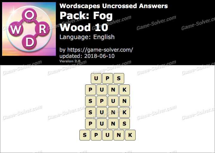 Wordscapes Uncrossed Fog-Wood 10 Answers