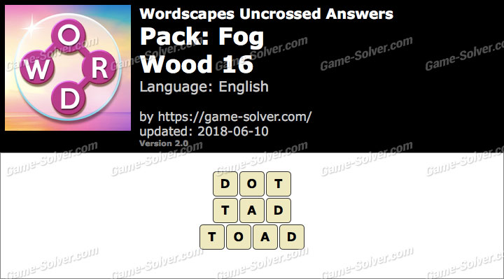 Wordscapes Uncrossed Fog-Wood 16 Answers