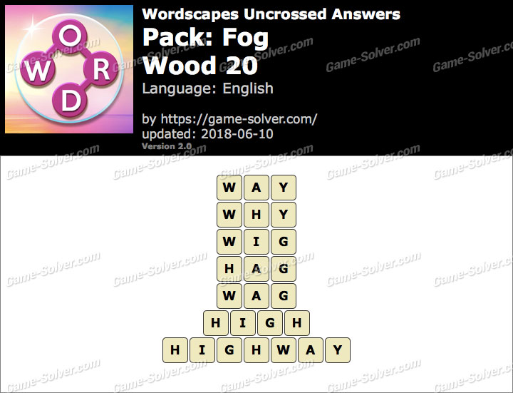 Wordscapes Uncrossed Fog-Wood 20 Answers