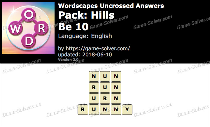 Wordscapes Uncrossed Hills-Be 10 Answers