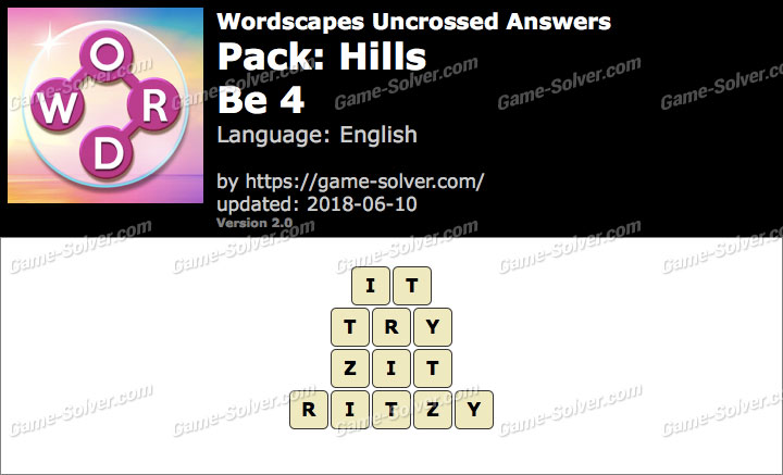 Wordscapes Uncrossed Hills-Be 4 Answers