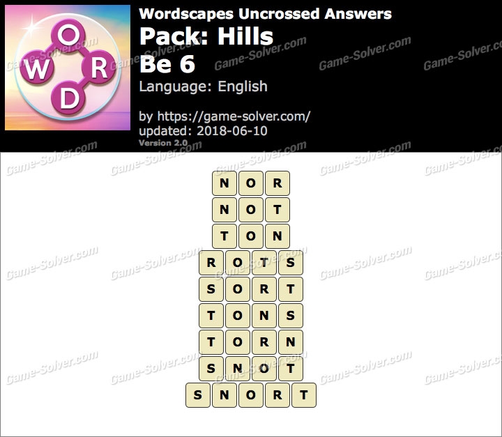 Wordscapes Uncrossed Hills-Be 6 Answers