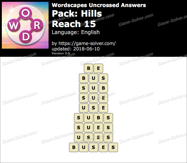 Wordscapes Uncrossed Hills-Reach 15 Answers