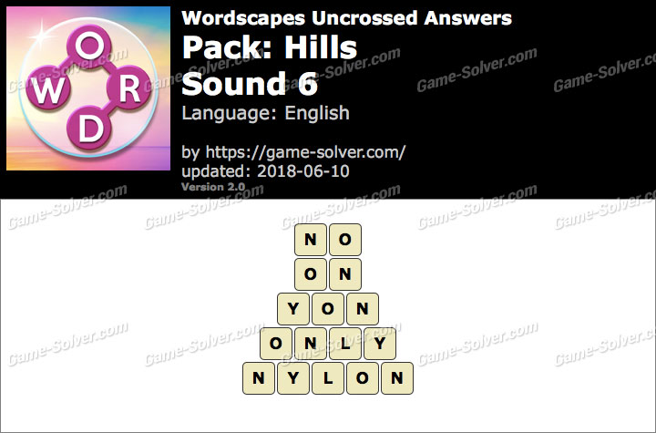 Wordscapes Uncrossed Hills-Sound 6 Answers