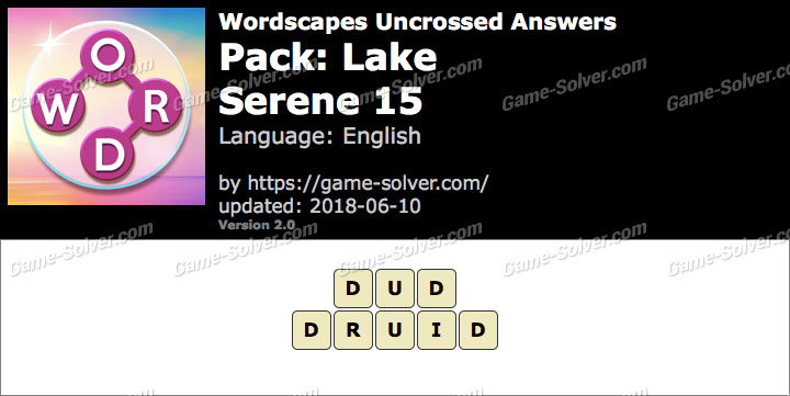 Wordscapes Uncrossed Lake-Serene 15 Answers