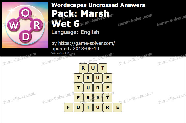 Wordscapes Uncrossed Marsh-Wet 6 Answers
