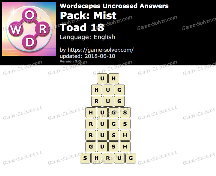 Wordscapes Uncrossed Mist-Toad 18 Answers