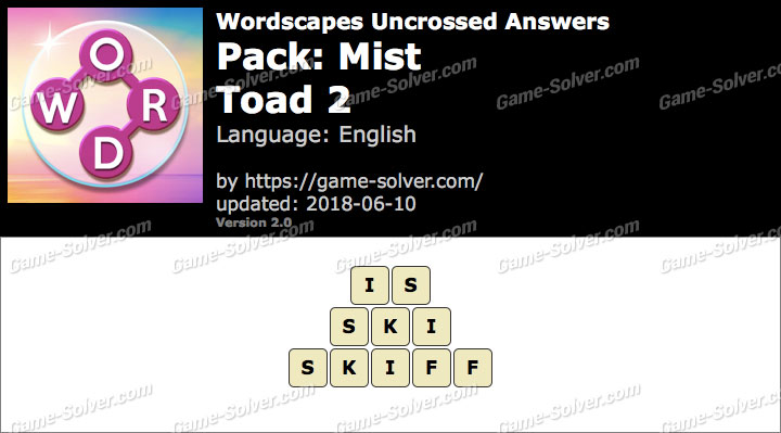 Wordscapes Uncrossed Mist-Toad 2 Answers