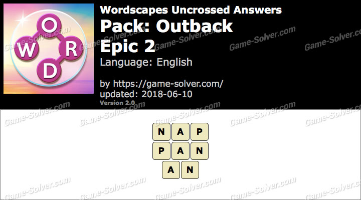 Wordscapes Uncrossed Outback-Epic 2 Answers
