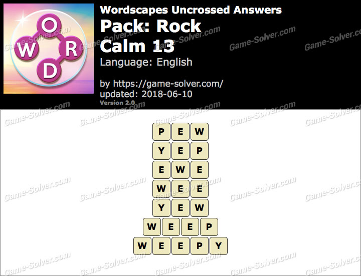 Wordscapes Uncrossed Rock-Calm 13 Answers