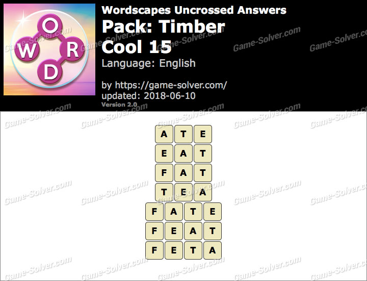 Wordscapes Uncrossed Timber-Cool 15 Answers