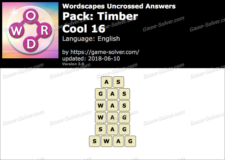 Wordscapes Uncrossed Timber-Cool 16 Answers