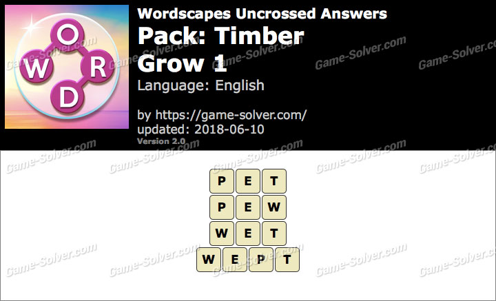 Wordscapes Uncrossed Timber-Grow 1 Answers