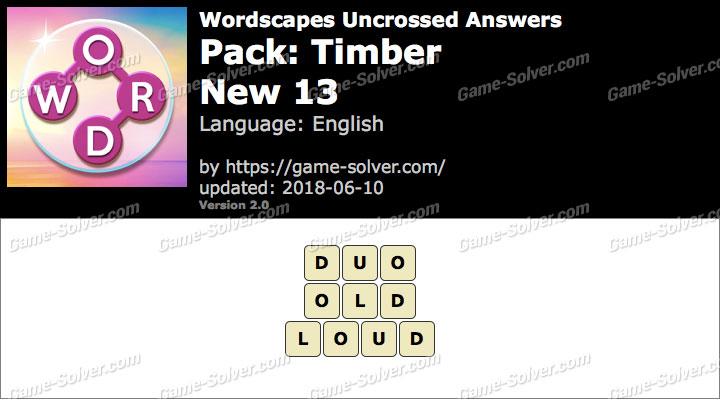Wordscapes Uncrossed Timber-New 13 Answers