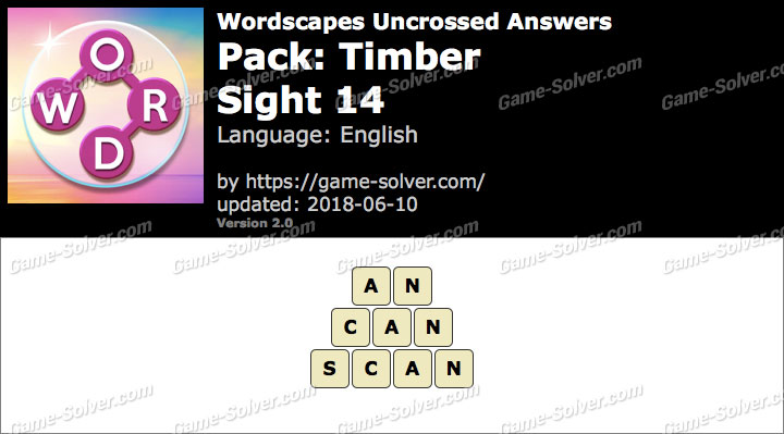 Wordscapes Uncrossed Timber-Sight 14 Answers