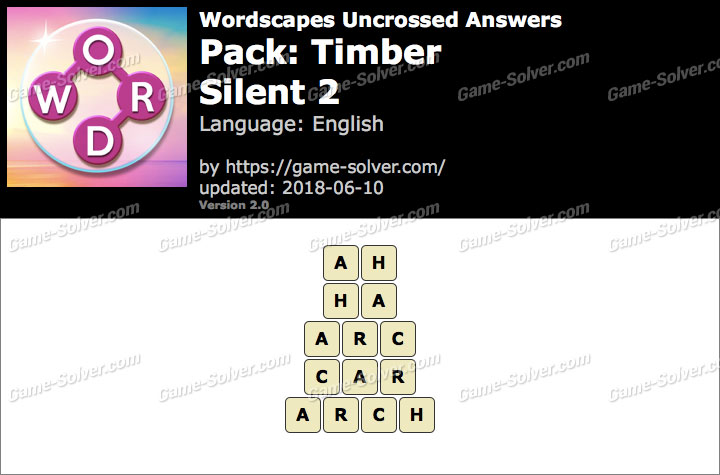 Wordscapes Uncrossed Timber-Silent 2 Answers